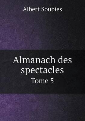 Almanach Des Spectacles Tome 5