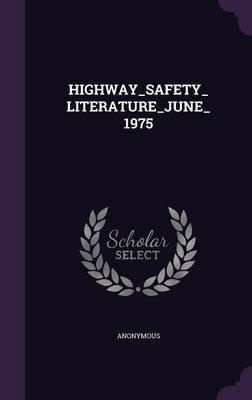 Highway_safety_literature_june_1975