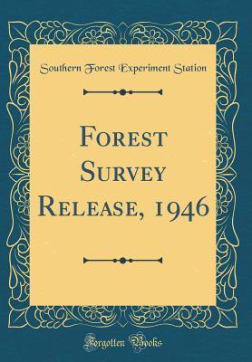 Forest Survey Release, 1946 (Classic Reprint)