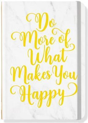 Do More of What Make...