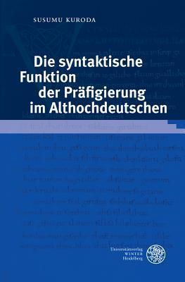 Die Syntaktische Funktion Der Prafigierung Im Althochdeutschen