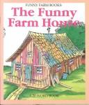 Funny Farm House