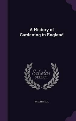 A History of Gardening in England
