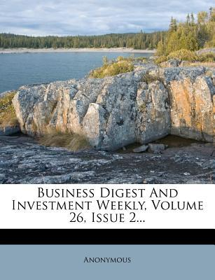 Business Digest and Investment Weekly, Volume 26, Issue 2...