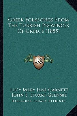 Greek Folksongs from the Turkish Provinces of Greece (1885)