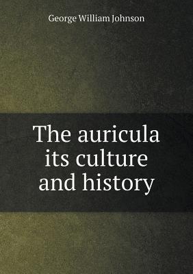 The Auricula Its Cul...
