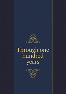 Through One Hundred Years