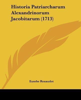 Historia Patriarcharum Alexandrinorum Jacobitarum (1713)