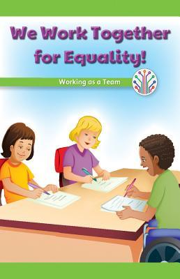 We Work Together for Equality!