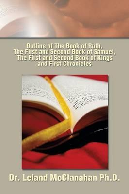 Outline of the Book of Ruth, the First and Second Book of Samuel, the First and Second Book of Kings and First Chronicles
