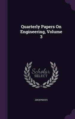Quarterly Papers on Engineering, Volume 3