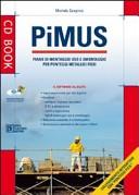 PiMUS. Piano di montaggio, uso e smontaggio per ponteggi metallici fissi. Con CD-ROM