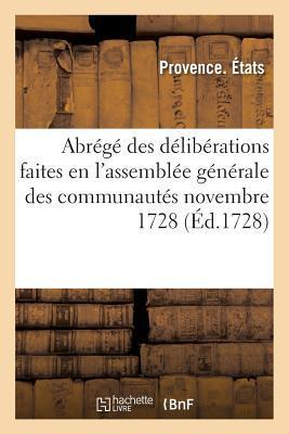 Abrege des Deliberations Faites en l'Assemblee Generale des Communautés Novembre 1728