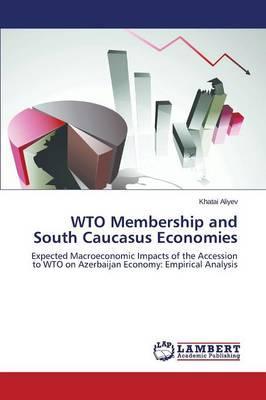 WTO Membership and South Caucasus Economies