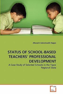 STATUS OF SCHOOL-BASED TEACHERS' PROFESSIONAL DEVELOPMENT