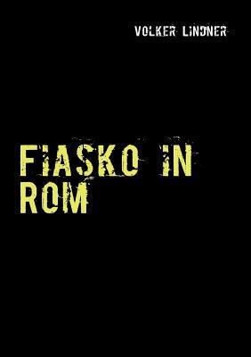 Fiasko in Rom