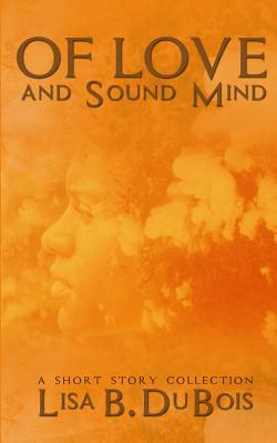 Of Love and Sound Mind