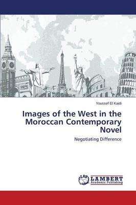 Images of the West in the Moroccan Contemporary Novel