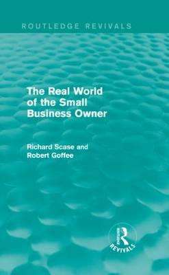 The Real World of the Small Business Owner (Routledge Revivals)