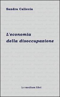 L' economia della disoccupazione