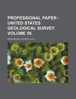 Professional Paper - United States Geological Survey Volume 56