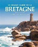 Le grand guide de la Bretagne