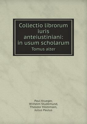 Collectio Librorum Iuris Anteiustiniani