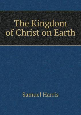 The Kingdom of Christ on Earth