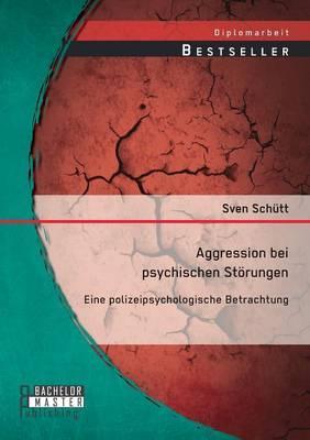 Aggression bei psychischen Störungen