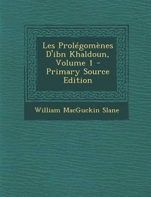 Les Prolegomenes D'Ibn Khaldoun, Volume 1