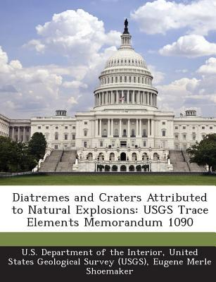 Diatremes and Craters Attributed to Natural Explosions