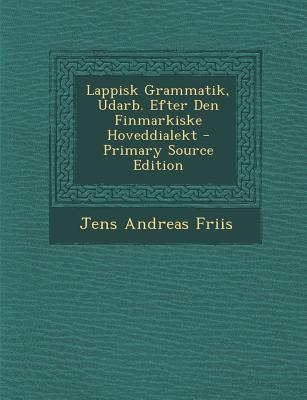 Lappisk Grammatik, Udarb. Efter Den Finmarkiske Hoveddialekt