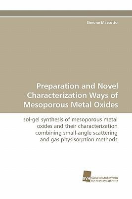 Preparation and Novel Characterization Ways of Mesoporous Metal Oxides