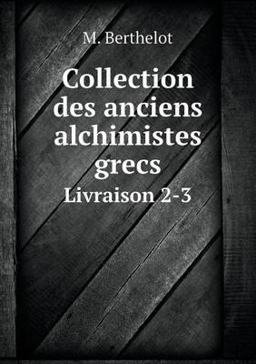 Collection Des Anciens Alchimistes Grecs Livraison 2-3