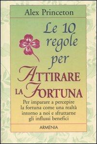 Le dieci regole per attirare la fortuna