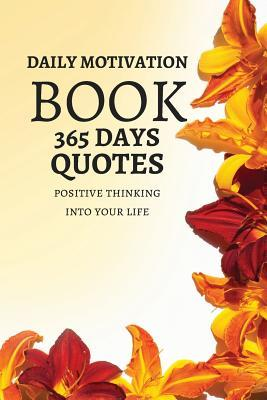 Daily Motivation Book of 365 Quotes