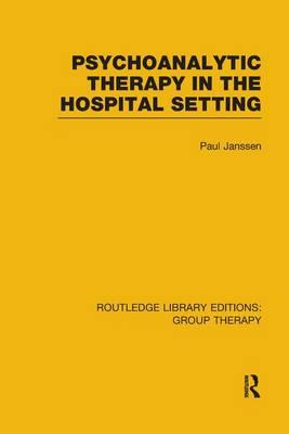 Psychoanalytic Therapy in the Hospital Setting