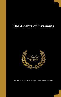 ALGEBRA OF INVARIANT...