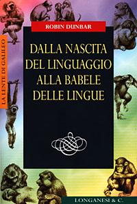 Dalla nascita del linguaggio alla babele delle lingue