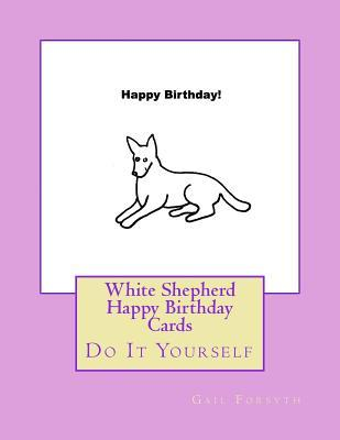 White Shepherd Happy Birthday Cards