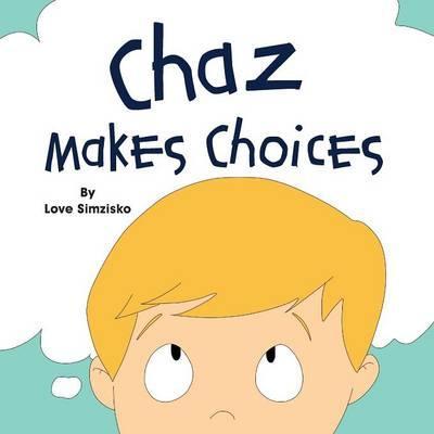 Chaz Makes Choices