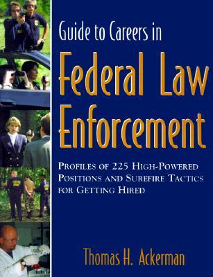 Guide to Careers in Federal Law Enforcement
