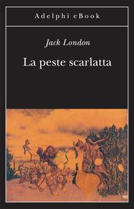 "Jack London: ""La peste scarlatta"""