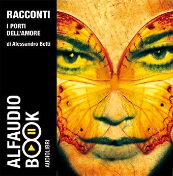 I porti dell'amore. Audiolibro. CD Audio