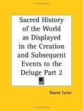 Sacred History of the World as Displayed in the Creation and Subsequent Events to the Deluge, Part 2