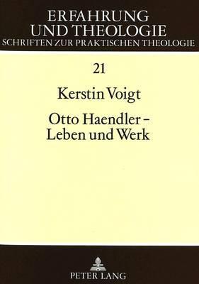 Otto Haendler - Leben und Werk