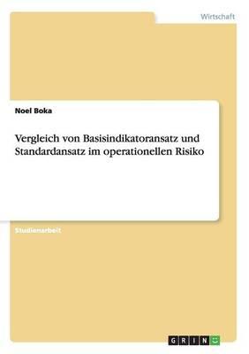 Vergleich von Basisindikatoransatz und Standardansatz im operationellen Risiko