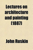 Lectures on Architecture and Painting (1887)