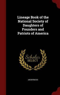 Lineage Book of the National Society of Daughters of Founders and Patriots of America