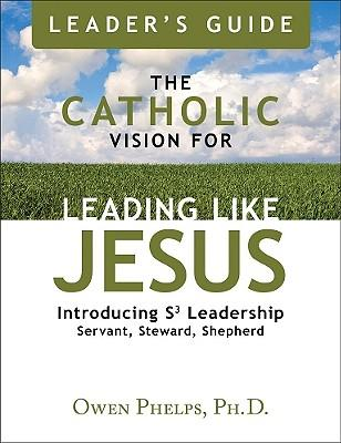 The Catholic Vision for Leading Like Jesus